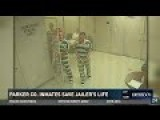 Parker County Inmates Save Jailer's Life