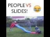 People And Slides Sometimes Don't Get Along