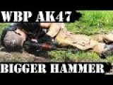 Polish AK47 WBP 3500rds Later - Bigger Hammer!