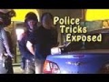 Police Tricks Exposed Intimidation Coercion Consent
