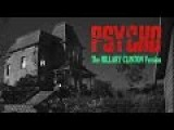 Psycho -- Hillary Version