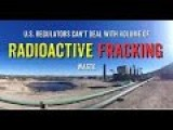 RADIOACTIVE FRACKING: THE UNTOLD NATURAL GAS STORY