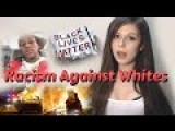 Racism Against Whites - Black Lives Matter