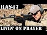 RAS47 Test 2500 Rounds Later - Livin' On A Prayer