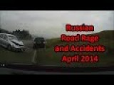 Russian Road Rage And Accidents April 2014 Part3