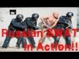 Russian SWAT In Action!!
