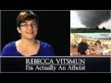 Rebecca Vitsmun: I'm Actually An Atheist