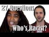 Racist Black Chick Asks Whites 27 Questions