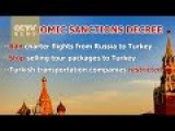 Russia Imposes Sanctions While Turkey President Feels Regret For Shooting Down Russian Jet