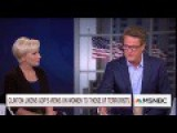 Scarborough: Hillary Calling GOP Terrorists Was 'Disgusting,' 'Gutter Politics At Its Worst'