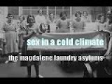 Sex In A Cold Climate The Magdalene Asylums