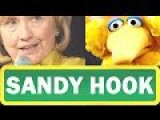Sandy Hook On Sesame Street Sick Hillary Clinton 'T' Is For TERROR