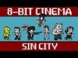 Sin City - 8 Bit Cinema