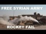 Syrian Rebel Rocket Launch Dosent Go As Expected
