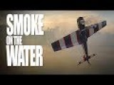 Smoke On The Water - RC Stunt Planes Filmed By A Drone