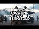 SCG: The Mike Brown Shooting - What You're Not Being Told