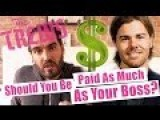 Should You Be Paid As Much As Your Boss? Russell Brand The Trews E303