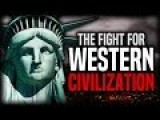 The Fight For Western Civilization