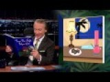 Twas The Night Before 4 20 Bill Maher