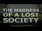 The Madness Of A Lost Society