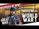 The French Rifles Of World War One
