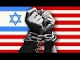 The U.S. Is A SLAVE NATION To Israel