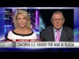 The Kelly File: US Headed For Armed Showdown With Russia?