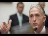Trey Gowdy's Furious What Happened To Hillary Clinton's 14,000 Emails?