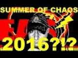 THE ILLUMINATI SUMMER OF CHAOS 2016?!?
