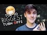 Top 10 Biggest Turn Offs
