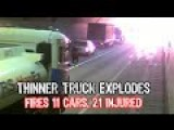 Thinner Truck Explodes, Fires 11 Cars, 21 Injured