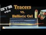 Tracer Rounds -vs.- Ballistic Gel |WHAT WILL HAPPEN?|
