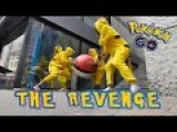 THE REVENGE Pokémon Go – PRANK!