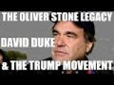 The Oliver Stone Legacy - David Duke & The Trump Movement