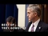 The Best Of Trey Gowdy Compilation #2