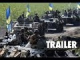 The Attempted Siege Of Donetsk Trailer