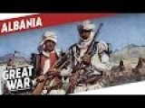 The Game Of Thrones In Albania During World War 1 I THE GREAT WAR Special
