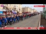 The People Of Novorossiya March For Their Own Manifest Destiny And Right To Self Determination