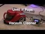 Until It Pops: Vacuum Cleaner