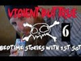 Violent But True: Bedtime Stories With 1st Sgt Ep 6: Leonard Funk
