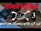 Violent But True: Bedtime Stories With 1st Sgt Ep 3: FOB Ghazni