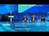 Vladimir Putin's Speech At The Valdai Club's Plenary Meeting