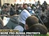 Violent PRO-Russia Protests In Ukraine Causes President To Cancel Foreign Trip