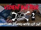 Violent But True: Bedtime Stories With 1st Sgt Ep 2: Roy Benavides