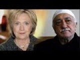 WikiLeaks, Hillary-Gulen Intimate Ties & How Clintons Gave Birth To Mullah Gulen's Terrorist Network