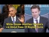 White House Justifies Obama Lie About Ease Of Buying Guns
