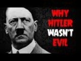 Why Hitler Wasn't Evil