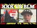 WATCH: THE KKK FACE OFF AGAINST BLACK LIVES MATER