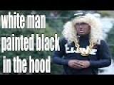 White Man Walks Around The Hood Painted Black