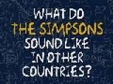 What Do The Simpsons Sound Like In Other Countries?